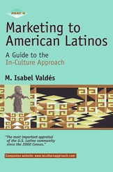 Marketing to American Latinos: A Guide to the In-Culture Approach - Part II (2002)