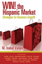 WIN! The Hispanic Market: Strategies for Business Growth (2012)